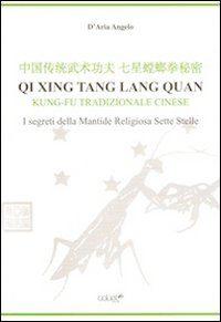 Libro: Qi Xing Tan Lang Quan – I segreti della mantide religiosa sette stelle